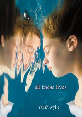 All These Lives By Wylie, Sarah